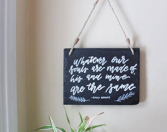 Emily Bronte Quote Hand Painted Hanging Slate Sign for the Home, Handmade Home Decor