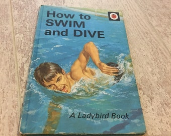 """Vintage ladybird book""""how to swim and dive """""""
