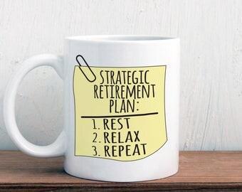 Funny retirement gift, strategic retirement plan mug, Retiree mug (M315)