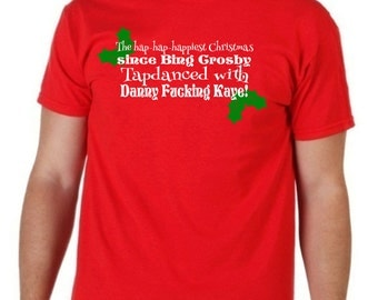 National Lampoon Christmas Vacation Hap-Hap-Happiest Christmas Since Bing Crosby Tap Danced With Danny F**king Kaye Classic Christmas Tshirt