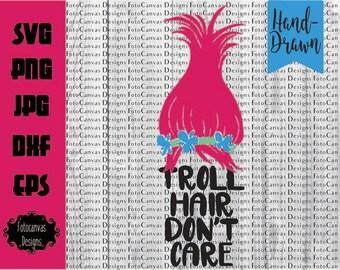 Troll Hair Don't Care SVG, Dreamworks svg, Trolls svg, Hand Drawn SVG, Silhouette Cameo, Cricut, Cutting File, Birthday, Poppy Troll,