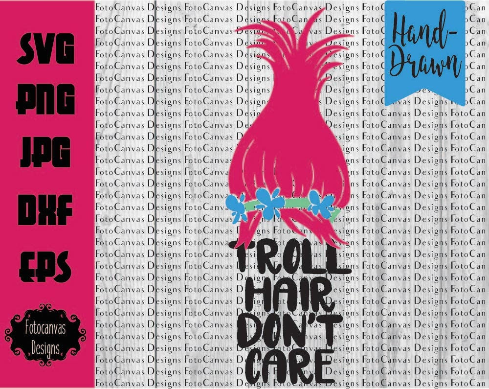 Troll Hair Don T Care Svg Dreamworks Svg Trolls Svg