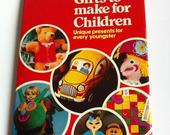 Gifts to make for Children vintage craft book- toy patterns, rag dolls, hobby horse, puppets, teddy bear patterns.