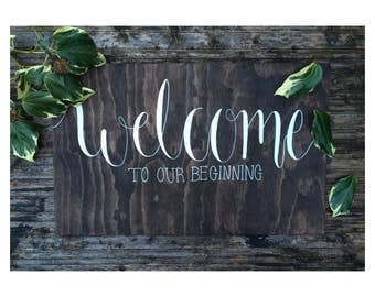 Rustic Wedding Shabby Chic 'Welcome to our Beginning' Wedding Sign