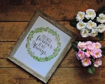 you will forever be my always print with watercolour finish, gift, wedding present, floral