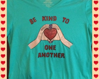 Heart T-shirt! Show Your Love, Be Kind To One Another, Hand Painted
