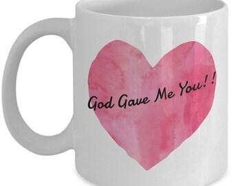 God Gave Me You 11 oz Coffee Mug