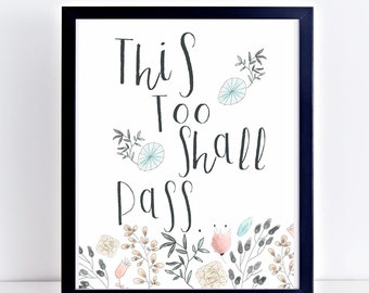 This Too Shall Pass, 12 Step Recovery, 12 Step Motivational Quote, Recovery Gift, 12 Step Slogan, Illustrated Quote, Sobriety Gift