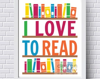I Love to Read Poster - Library Decor, Bookstore Wall Art, Classroom Decor,Classroom Printable,Instant Download Printable Art,Reading Poster