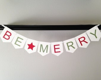 Christmas 'Be Merry' Banner, Christmas Banner, Christmas Decoration