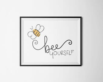 Bee Yourself - Typography Art Print Digital Poster