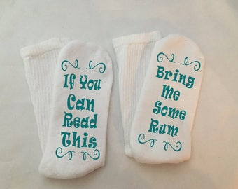 Rum Socks, Valentine Sock, If You Can Read This, Rum Sock for Women, Bring Me Some Rum, Valentine Gift, Gift for Her, Birthday, Wedding Gift