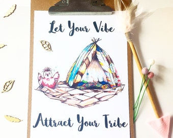 Let Your Vibe Attract Your Tribe Art Print - Little Bird Collection