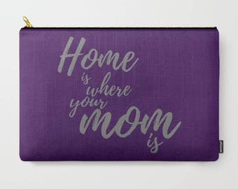 Mothers Day Gift Ideas For Women, Makeup Bag Large, Accessory Pouch Bag Organizer, Home is Where Your Mom Is, Zipper Pouch, Pencil Bag