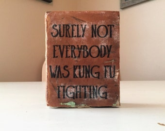 Kung Fu Fighting Wood Sign