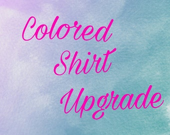 Colored Shirt Upgrade