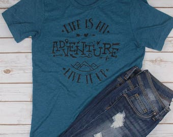 Life Is An Adventure Live It Up Tee / Vintage Distressed Adventure Shirt