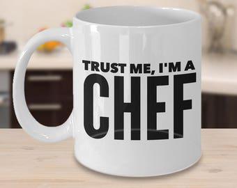 Chef Gift - Chef Coffee Mug - Trust Me, I'm a Chef Coffee Mug Ceramic Tea Cup - Funny Mug for Chefs, Pastry Chefs and Cooks