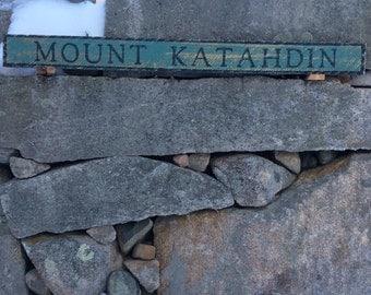 Mount Katahdin sign, rustic, vintage appearance