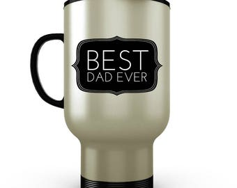 Best Dad Ever - Coffee Travel Gift Mug for Dads