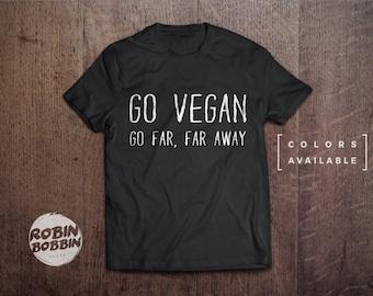 Go Vegan (Go Far, Far Away)  - Colors Available - UNISEX Adult T-Shirt