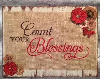 Count Your Blessings Wooden Burlap Sign, Wooden Sign, Burlap Sign, Burlap, Rustic Home Decor, Rustic Plaque, Distressed Wood, Paper Flowers