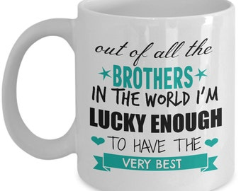 Best brother in the world coffe mug for brothers