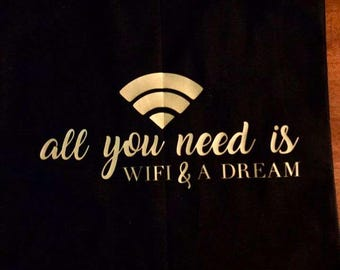 All you Need is Wifi & a Dream- Tote Bag