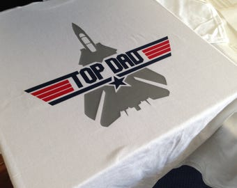 Top Dad Tshirt, Top Gun Movie Parody, Perfect Fathers Day Gift