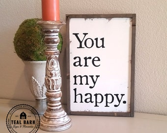 YOU Are MY HAPPY Wood Sign with Farmhouse Frame Magnolia Market Style