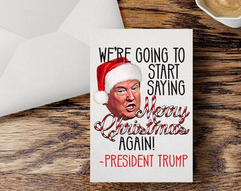 Donald Trump Christmas Card Funny Say Merry Christmas Again Trump Holiday Political Humor Election Greeting Card