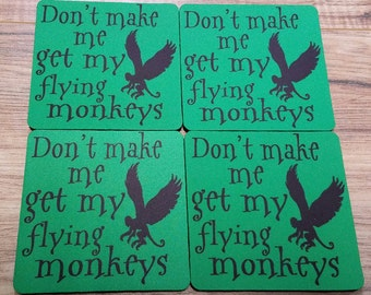 Don't Make Me Get My Flying Monkey Fabric Coasters Individual/Set