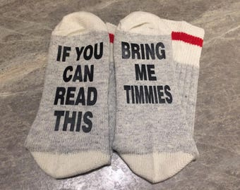 If You Can Read This ... Bring Me Timmies (Socks)