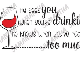 He sees you when you're drinking  Cameo Cricut cut file SVG DXF