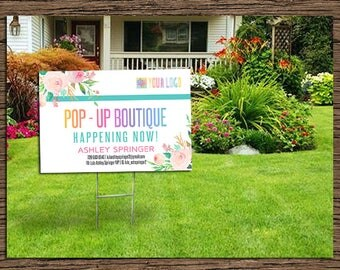 Yard Sign, Pop Up Boutique Banner, Advertising, Boutique Yard Sign, Floral 18x27 inches Yard Sign For Your Brand