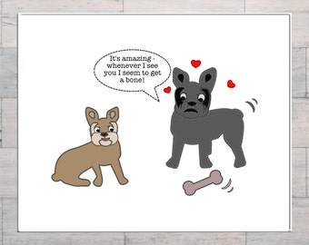French Bulldogs, Dog Lovers, Humorous, Get a Bone, Printable, Instant Download, Digital Download, Multi Sizes, Digital Art, Valentine's Day