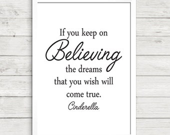 If you keep on Believing Cinderella Quote A4 Art Print / Giclee Print / Gallery Wall Art / Dreams / Wish / Cinderella / Believe