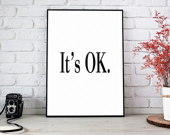 It's OK, Printable Art, Printable Decor, Instant Download Digital Print, Motivational Art, Home Decor, Wall Art Prints