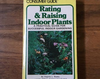 Rating & Raising Indoor Plants by Virginia L. Beatty