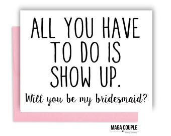 Will You Be My Bridesmaid?, All You Have To Do, Bridesmaid Proposal Card, Bridesmaid Cards, Bridesmaid Gifts