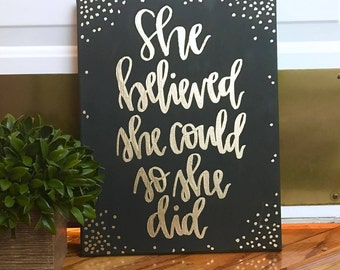 She Believed She Could So She Did - custom canvas, quotes on canvas, hand lettered sign, home decor, nursery decor, calligraphy sign