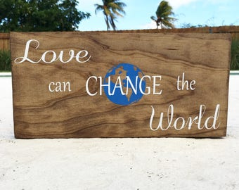 Love can change the world wood sign  *ON SALE*