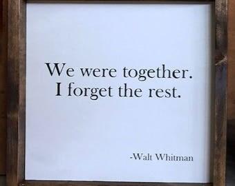 We were together sign / We were together I forget the rest / wood sign