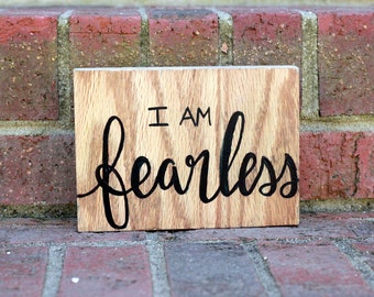 I am fearless sign