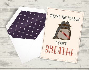 You're The Reason I Can't BREATHE Valentine's card, Darth Vader Valentine's Card, Star Wars Valentine's Card, Funny Valentine's Card