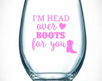head/over/boots/for/you/wine/glass/stemless/drink/cowboy/country