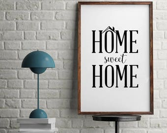 Home Sweet Home Print, Digital Print, Instant Download, Home Quote, Modern Home Decor, Wall Art, Home Wall Art, Typography Print
