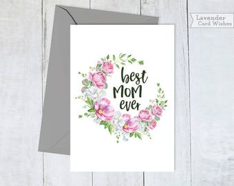 Mothers day card floral Printable cards Mom card Mothers day gift Best mom ever Card for mum Gifts for mom Best mom gifts Mom from daughter