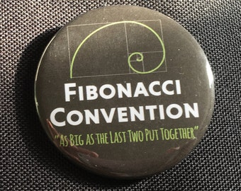 Fibonacci Convention - As Big as the Last Two Put Together - 58mm pin button badge