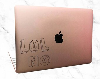 LOL NO - Tumblr Stickers - Car Stickers - Laptop Stickers - Tumblr - Car Decal Funny - LOL Sticker - Macbook Sticker - Tumblr Laptop Decal